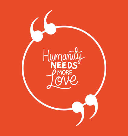 humanity needs more love design of Quote phrase text and positivity theme Vector illustration 向量圖像