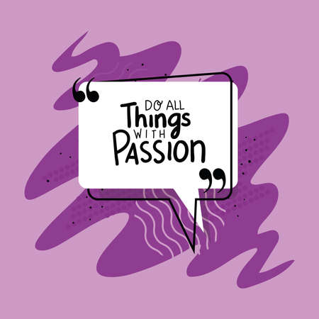 do all things with passion design of Quote phrase text and positivity theme Vector illustration