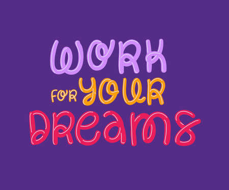 Work for your dreams lettering design of Quote phrase text and positivity theme Vector illustration