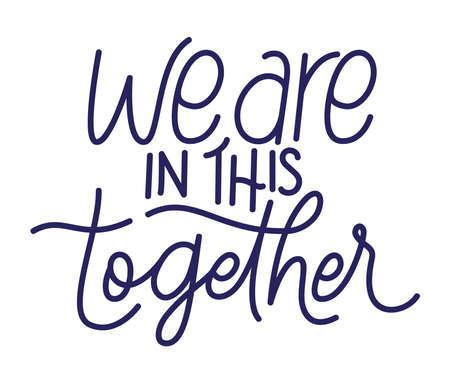 we are in this together text design of Happiness positivity and covid 19 virus theme Vector illustration