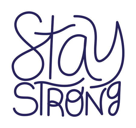 Stay strong text design of Happiness positivity and covid 19 virus theme Vector illustration Vectores