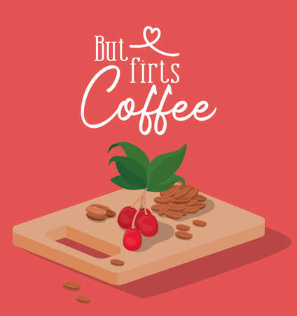 but firsts coffee beans berries and leaves on table design of drink caffeine breakfast and beverage theme Vector illustration