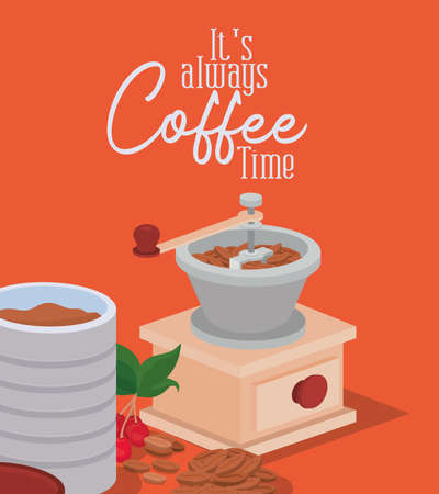 its always coffee time grinder jar beans berries and leaves design of drink caffeine breakfast and beverage theme Vector illustration