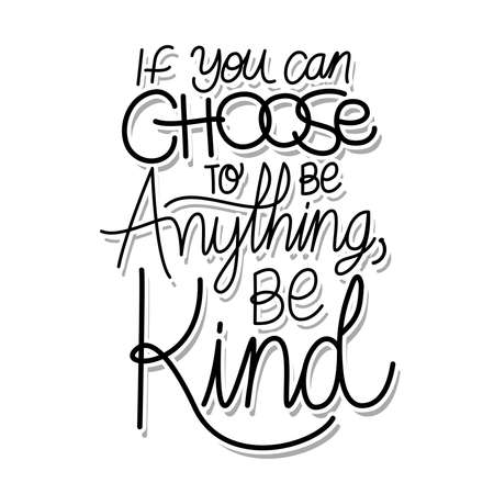 if you can choose to be anything be kind lettering on white background vector illustration design