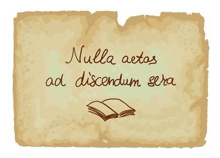 proverbs: Nulla aetas ad discendum sera - It is never too late to learn   Illustration