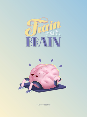 character cartoon: Train your brain, body up, poster - the vector illustration of a training brains activity with lettering Train Your Brain. Part of Brain collection. Illustration