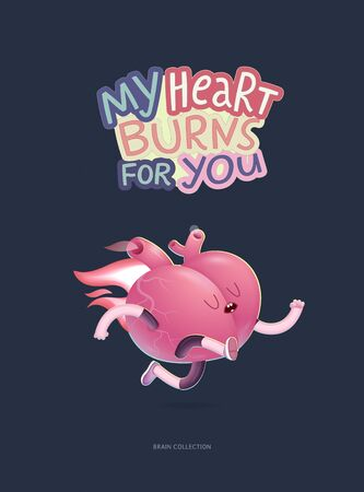 burns: My heart burns for you - a vector  cartoon illustrated poster of a running burning heart with lettering. Part of Brain collection.