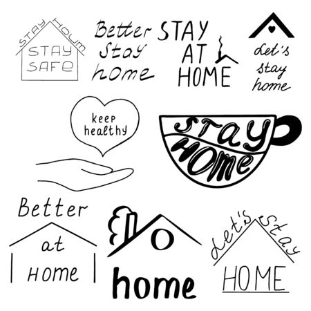 A set of lettering.A mug that says stay home .Inscription with a roof.Black and white image.The inscription is handwritten.Motivational posters.The virus and the pandemic.Coronavirus 2019.Vector illustration.