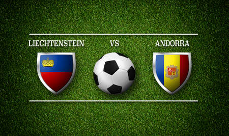 Football Match schedule, Liechtenstein vs Andorra, flags of countries and soccer ball - 3D rendering