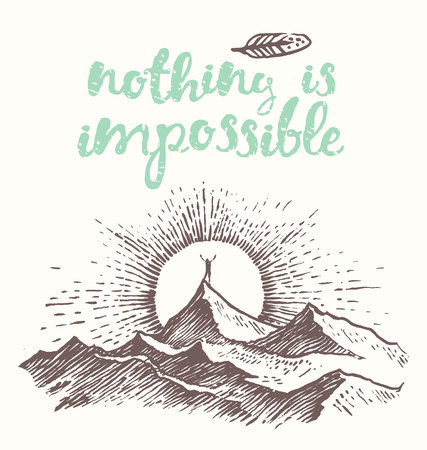 nothing: Hand drawn calligraphic quote Nothing is impossible Motivation poster Man on top of a mountain at sunrise