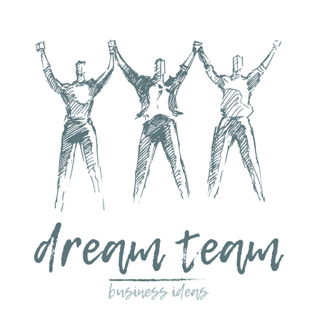 Dream team, people hold hands in a spirit of togetherness, vector concept illustration, hand drawn, sketch