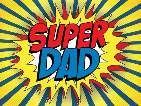 super guy: Vector - Happy Father Day Super Hero Dad Illustration