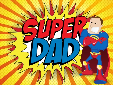 fathers day background: Vector - Super Man Hero Dad. Happy Father Day