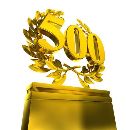 letras de oro: 500, Number Five Hundred en letras de oro en un pedestal con corona de laurel