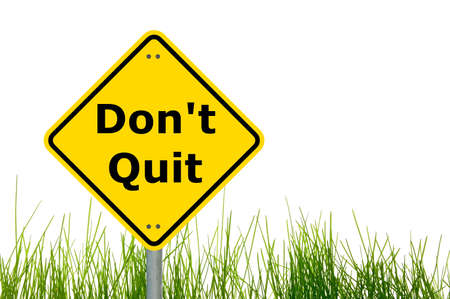 quit: dont quit and go ahead to your success and goal                                     Stock Photo