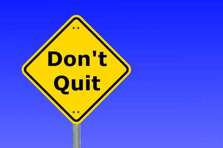 ne pas abandonner sur la route jaune signe pour motivation