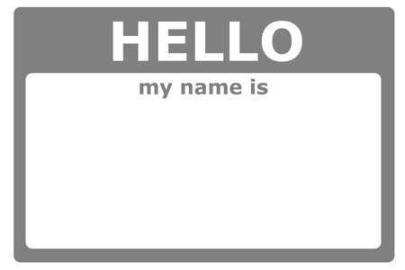 business name: hello my name is sign with blank white copyspace for text message