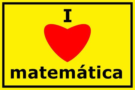 shool: i love math showing shool education or mathematics concept