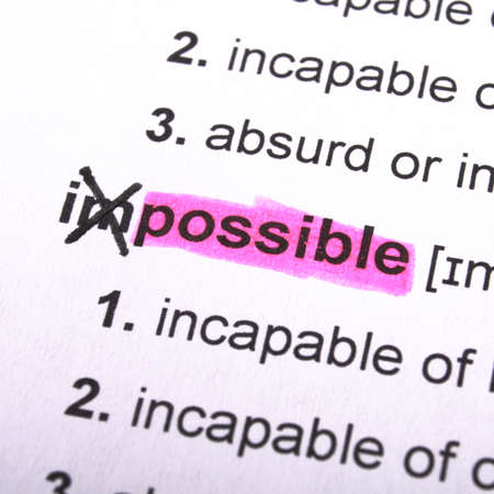 feasible: possible or impossible concept with word showing motivation opportunity or challenge concept