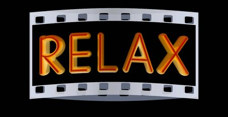 textual: word Relax isolated on black background. 3d illustration. The film strip Stock Photo