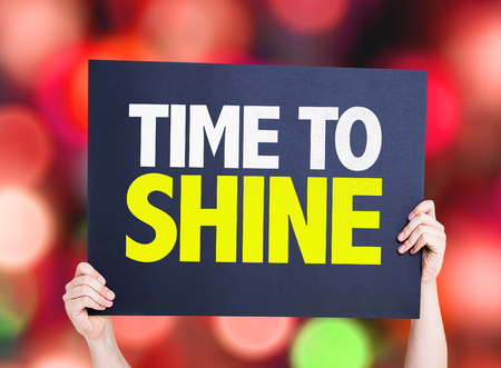 time to shine: Time to Shine card with bokeh background Stock Photo