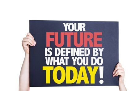 Your Future is Defined by What you Do Today card isolated on white Reklamní fotografie