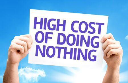 high cost: High Cost of Doing Nothing card with sky background Stock Photo