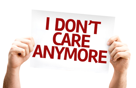 don't care: I Dont Care Anymore card isolated on white background