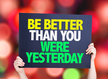 better: Be Better Than You Were Yesterday card with bokeh background