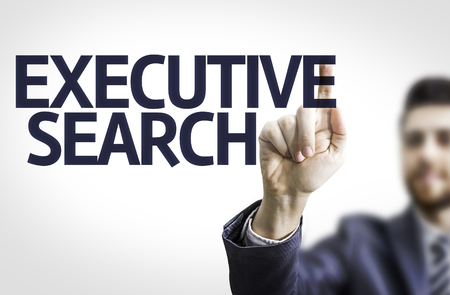 executive search: Business man pointing to transparent board with text: Executive Search