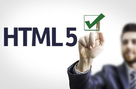 html 5: Business man pointing to transparent board with text: HTML 5
