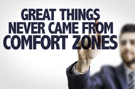 came: Business man pointing the text: Great Things Never Came From Comfort Zone Stock Photo
