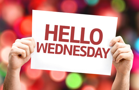 Hello Wednesday card with colorful background with defocused lights