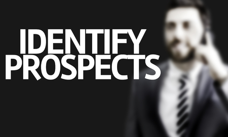 identify: Business man with the text Identify Prospects in a concept image Stock Photo