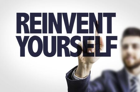 yourself: Businessman with text Reinvent yourself