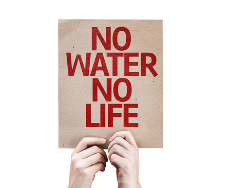 no water: Hands holding cardboard with No Water No Life on white background