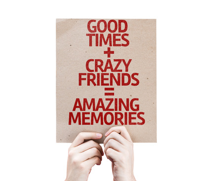 good times: Cardboard with Good Times, Crazy Friends and Amazing Memories on white background Stock Photo