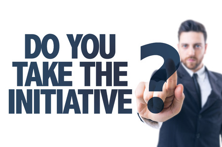 initiative: Business man pointing the text: Do You Take The Initiative? Stock Photo
