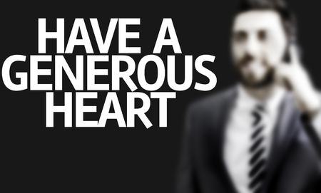generous: hombre de negocios con el texto tienen un corazón generoso imagen del concepto de