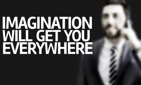 everywhere: Business man with the text Imagination Will Get You Everywhere in a concept image Stock Photo