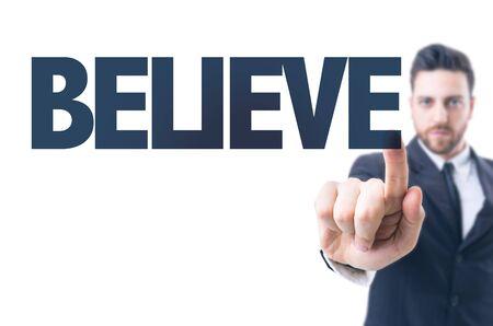 believe: hombre de negocios que se�ala el texto: Believe