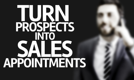 prospecting: Business man with the text Turn Prospects Into Sales Appointments in a concept image Stock Photo