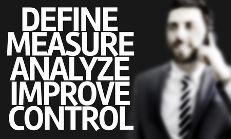 define: Business man with the text Define Measure Analyze Improve Control in a concept image Stock Photo
