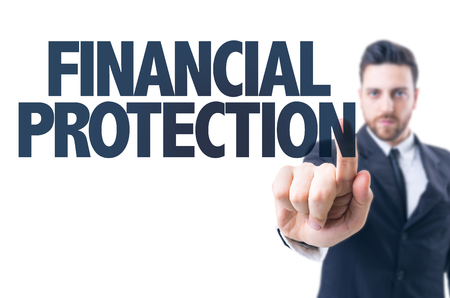 financial protection: Business man pointing the text: Financial Protection