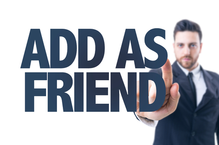 add as friend: Business man pointing the text: Add as a Friend Stock Photo