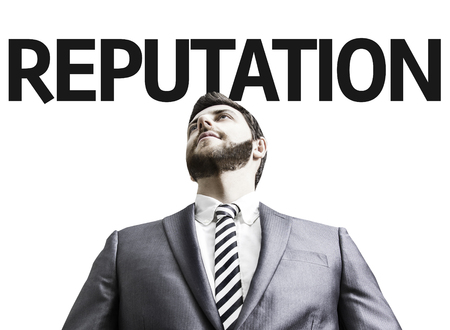 reputable: Business man with the text Reputation in a concept image