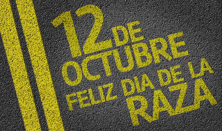 independency: 12 October Happy Day of the Race in Spanish written on the road