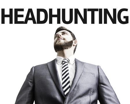 headhunting: Business man with the text Headhunting in a concept image Stock Photo