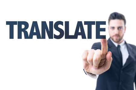 transcribe: Business man pointing the text: Translate Stock Photo