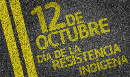 independency: 12 October Happy Day of the Indigenous Resistance written on the road